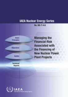 Managing the Financial Risk Associated with the Financing of New Nuclear Power Plant Projects, Paperback / softback Book