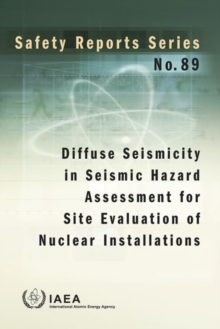 Diffuse Seismicity in Seismic Hazard Assessment for Site Evaluation of Nuclear Installations, Paperback / softback Book