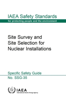 Site survey and site selection for nuclear installations, Paperback / softback Book