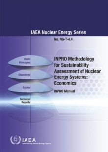 INPRO methodology for sustainability assessment of nuclear energy systems : economics, INPRO manual, Paperback / softback Book