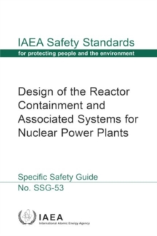 Design of the Reactor Containment and Associated Systems for Nuclear Power Plants, Paperback / softback Book
