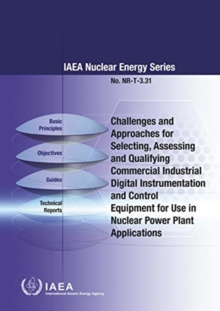Challenges and Approaches for Selecting, Assessing and Qualifying Commercial Industrial Digital Instrumentation and Control Equipment for Use in Nuclear Power Plant Applications