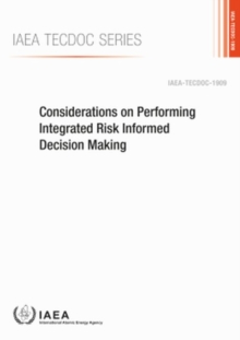 Considerations on Performing Integrated Risk Informed Decision Making, Paperback / softback Book
