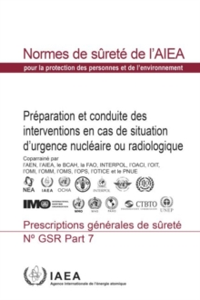 Preparedness and Response for a Nuclear or Radiological Emergency : General Safety Requirements, Paperback / softback Book