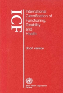 International Classification of Functioning, Disability and Health : ICF Short Version Short Version, Paperback Book