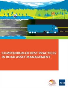 Compendium of Best Practices in Road Asset Management, Paperback / softback Book