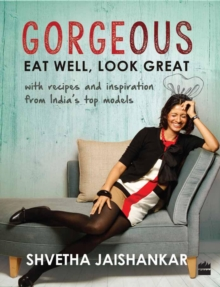 Gorgeous : Eat Well, Look Great, Paperback / softback Book
