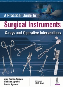 A Practical Guide to Surgical Instruments, X-rays and Operative Interventions, Paperback / softback Book
