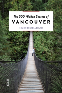 The 500 Hidden Secrets of Vancouver, Paperback / softback Book