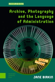 Archive, Photography and the Language of Administration