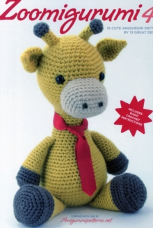 Zoomigurumi 4: 15 Cute Amigurumi Patterns, Paperback Book