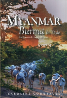 Myanmar: Burma in Style : An Illustrated History and Guide, Paperback Book