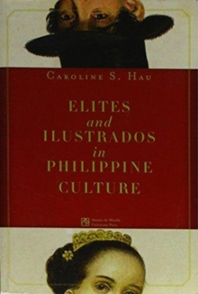 Elites and Ilustrados in Philippine Culture, Paperback / softback Book