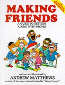 Making Friends : A Guide to Getting Along with People, Paperback Book
