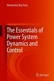 The Essentials of Power System Dynamics and Control, Hardback Book