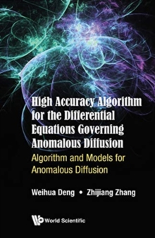 High Accuracy Algorithm For The Differential Equations Governing Anomalous Diffusion: Algorithm And Models For Anomalous Diffusion, Hardback Book