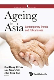 Ageing In Asia: Contemporary Trends And Policy Issues, Hardback Book