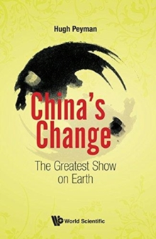 China's Change: The Greatest Show On Earth, Hardback Book