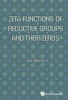 Zeta Functions Of Reductive Groups And Their Zeros, Hardback Book