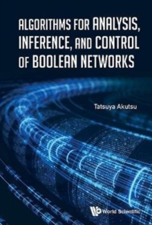 Algorithms For Analysis, Inference, And Control Of Boolean Networks, Hardback Book