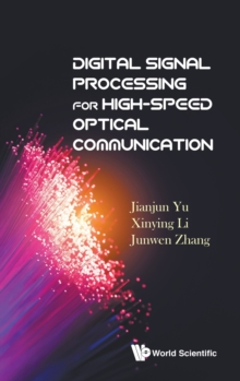 Digital Signal Processing For High-speed Optical Communication, Hardback Book