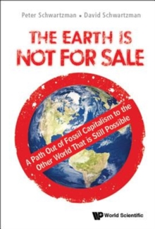 Earth Is Not For Sale, The: A Path Out Of Fossil Capitalism To The Other World That Is Still Possible, Hardback Book