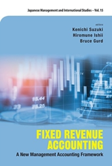Fixed Revenue Accounting: A New Management Accounting Framework, Hardback Book