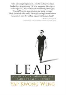 LEAP : Journey of a Young Global Leader from Singapore, Paperback / softback Book