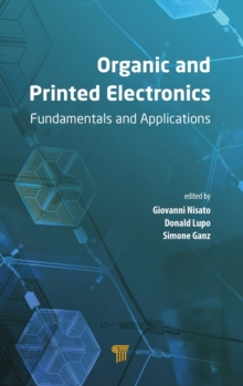 Organic and Printed Electronics : Fundamentals and Applications, Hardback Book