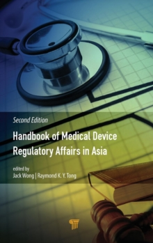 Handbook of Medical Device Regulatory Affairs in Asia : Second Edition, Hardback Book