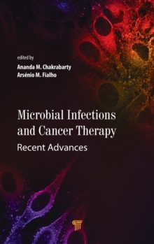 Microbial Infections and Cancer Therapy, Hardback Book
