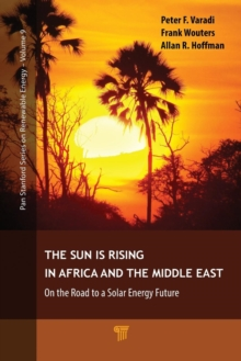The Sun Is Rising in Africa and the Middle East : On the Road to a Solar Energy Future, Paperback / softback Book