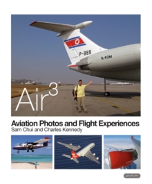 AIR 3: Aviation Photos and Flight Experiences, Paperback / softback Book