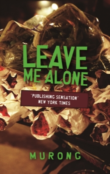 Leave Me Alone : A Novel of Chengdu, Paperback Book