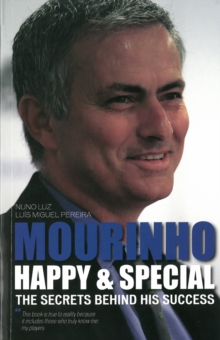 Mourinho - Happy & Special : The Secrets Behind His Success, Paperback Book