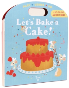Let's Bake a Cake! : Play*Learn*Do, Novelty book Book